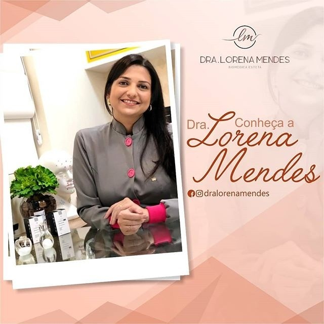 Dra Lorena Mendes é mais uma colaboradora da sua saúde e beleza!